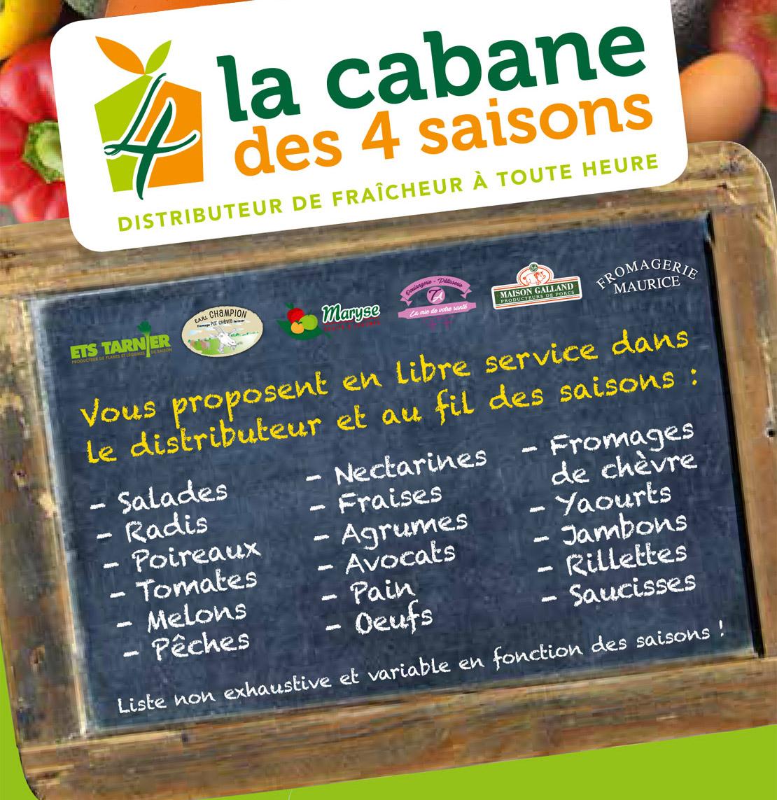 La cabane des 4 saisons vous propose tout au long de l'année : légumes, fruits, fromage, yaourt, viande, pain, ...
